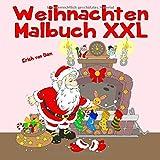 Weihnachten Malbuch XXL: Weihnachtliches Malvergnügen mit tollen Weihnachtsmotiven für Kinder ab dem Alter von 4 - 8 Jahren