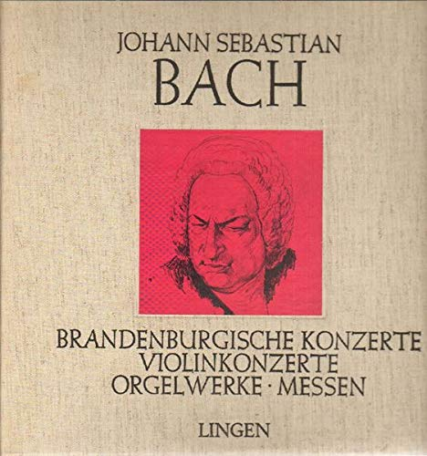 Johann Sebastian Bach - Brandenburgische Konzerte / Violinkonzerte / Orgelwerke / Messen - Lingen Köln - 296