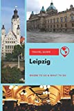 Leipzig Travel Guide: Where to Go & What to Do