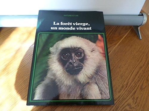 La Forêt vierge, un monde vivant