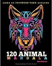 Libro de Colorear Para Adultos : 120 Animal Mandala Para Colorear: I Diseños de animal mandala para aliviar el estrés I Hermosas Animal Mandalas Para Meditar