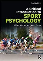 A Critical Introduction to Sport Psychology: A Critical Introduction