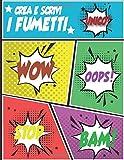 Crea e scrivi i fumetti: 110 pagine vergini Per fumetti | Quaderno da disegno per adulti, ragazzi e bambini