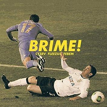 BRIME!