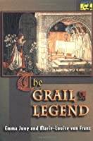 The Grail Legend (MYTHOS: THE PRINCETON/BOLLINGEN SERIES IN WORLD MYTHOLOGY)