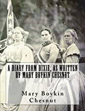 A Diary From Dixie, As Written By Mary Boykin Chesnut