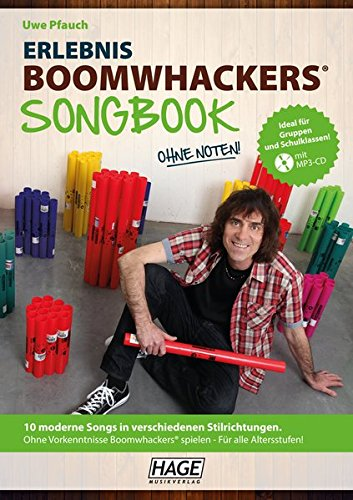 Erlebnis Boomwhackers® Songbook (mit MP3-CD): 10 moderne Songs in verschiedenen Stilrichtungen. Ohne Vorkenntnisse Boomwhackers® spielen - Für alle Altersstufen!
