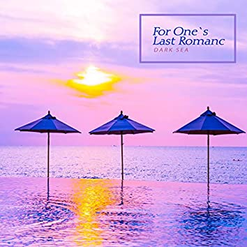 For the last romance