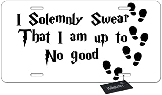 WONDERTIFY License Plate I Solemnly Swear I Am Up to No Good Letter Quote Decorative Car Front License Plate,Vanity Tag,Metal Car Plate,Aluminum Novelty License Plate,6 X 12 Inch (4 Holes)