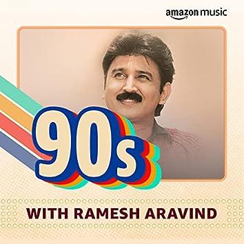 90s with Ramesh Aravind