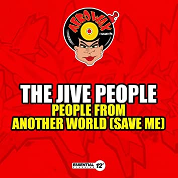 People from Another World (Save Me)