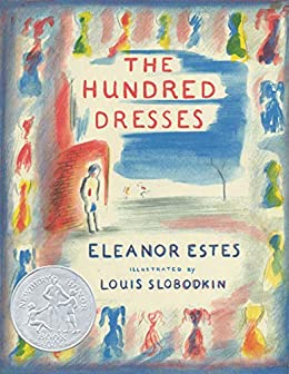 The Hundred Dresses by [Eleanor Estes, Louis Slobodkin]