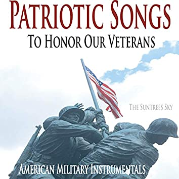 Patriotic Songs to Honor Our Veterans (American Military Instrumentals)