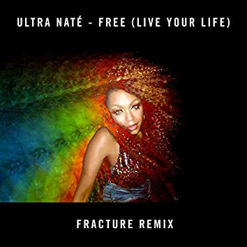 Free (Live Your Life) (Fracture Remix)