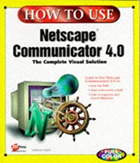 How to Use Netscape Navigator 4.0 (How to Use Series) by R. Schwerin (1996-12-06)