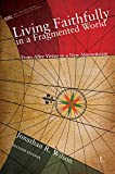 Living Faithfully in a Fragmented World: From 'After Virtue' to a New Monasticism (2nd Edition)...