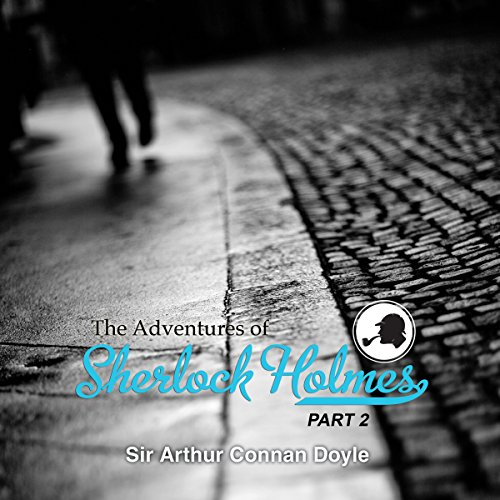 The Adventures of Sherlock Holmes: Part 2 audiobook cover art