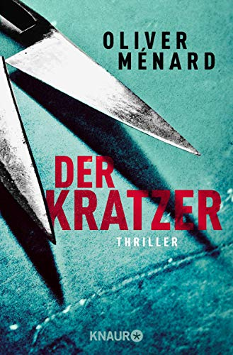 Der Kratzer: Thriller (Ein Fall für Christine Lenève 3)