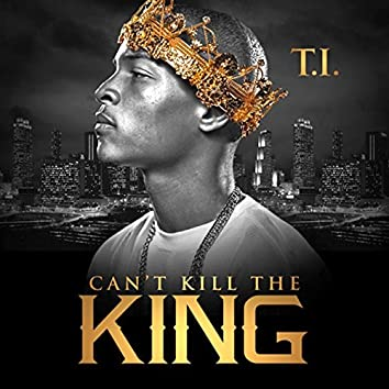 Can't Kill the King