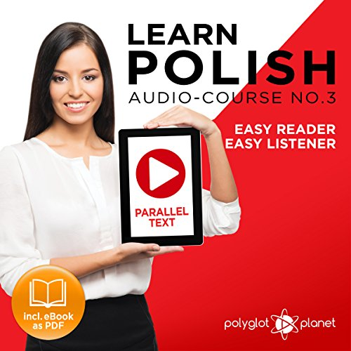 Learn Polish - Easy Reader - Easy Listener - Parallel Text - Learn Polish Audio Course No. 3 audiobook cover art