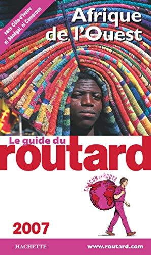 Guide du Routard Afrique de l'Ouest 2007