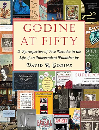 Compare Textbook Prices for Godine at Fifty: A Retrospective of Five Decades in the Life of an Independent Publisher  ISBN 9781567926767 by Godine, David R.