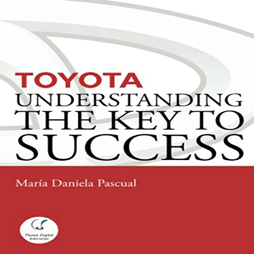Toyota: Understanding the Key to Success audiobook cover art