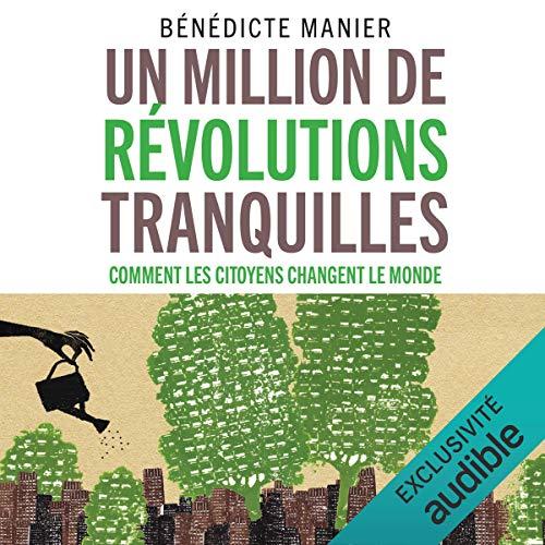 Couverture de Un million de révolutions tranquilles. Comment les citoyens changent le monde