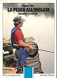 La pesca all'inglese legering e waggler.