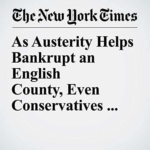 As Austerity Helps Bankrupt an English County, Even Conservatives Mutiny copertina