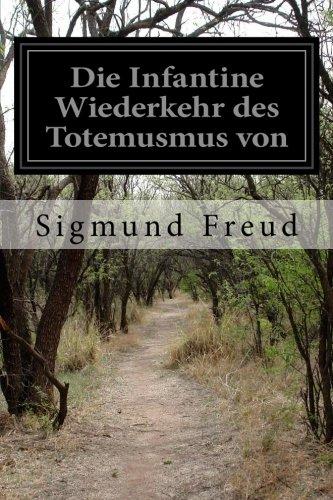 Download Die Infantine Wiederkehr Des Totemusmus Von 1511432276