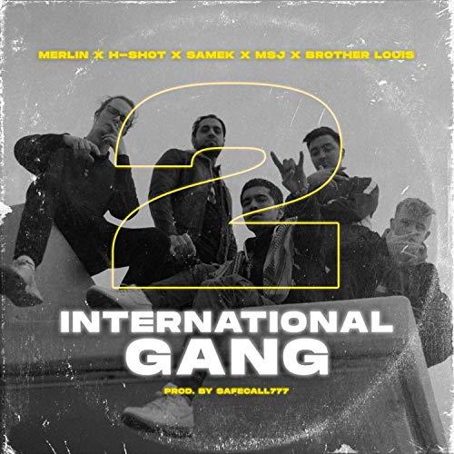 International Gang, Pt. 2 (feat. Msj, Merlin, H-Shot, Brother Louis & Samek) [Explicit]