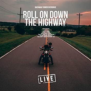 Roll On Down The Highway