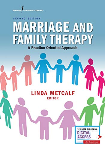 Compare Textbook Prices for Marriage and Family Therapy, Second Edition: A Practice-Oriented Approach 2 Edition ISBN 9780826161246 by Metcalf PhD  LPC-S  LMFT-S, Linda