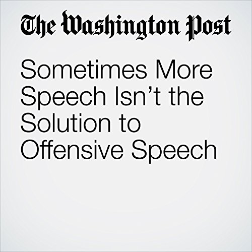 Sometimes More Speech Isn't the Solution to Offensive Speech copertina