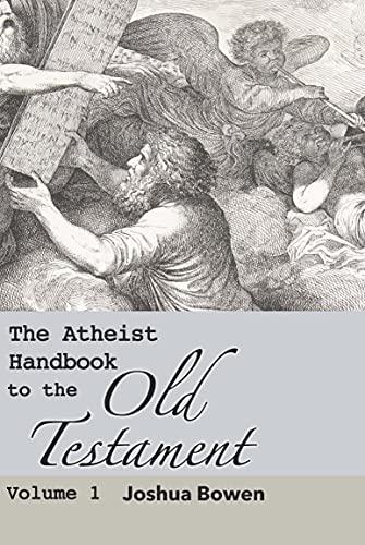 The Atheist Handbook to the Old Testament: Volume 1 (English Edition)