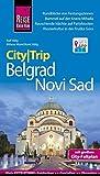 Reise Know-How CityTrip Belgrad und Novi Sad Reiseführer mit Faltplan und kostenloser Web-App: Reiseführer mit Stadtplan und kostenloser Web-App