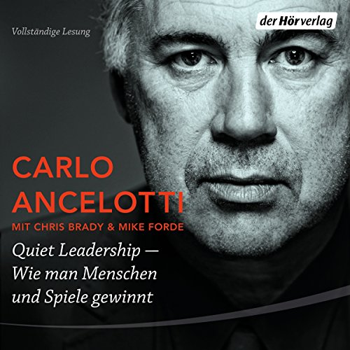 Quiet Leadership: Wie man Menschen und Spiele gewinnt                   By:                                                                                                                                 Carlo Ancelotti                               Narrated by:                                                                                                                                 Walter Kreye,                                                                                        Jacob Weigert                      Length: 9 hrs and 8 mins     1 rating     Overall 5.0