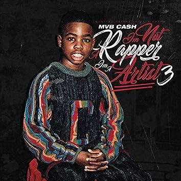 I'm Not a Rapper I'm a Artist 3