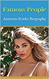 Famous People: Anastasia Kvitko Biography (English Edition)