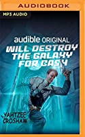 Will Destroy the Galaxy for Cash (Jacques Mckeown)