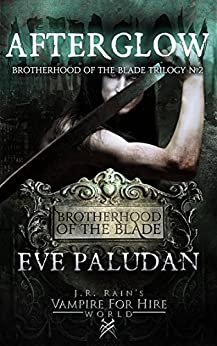 Afterglow (Brotherhood of the Blade Trilogy Book 2) by [Eve Paludan, J.R. Rain]