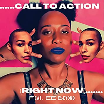 Call To Action (Right Now) [feat. EE Beyond]