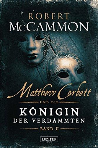 MATTHEW CORBETT und die Königin der Verdammten (Band 2): Roman