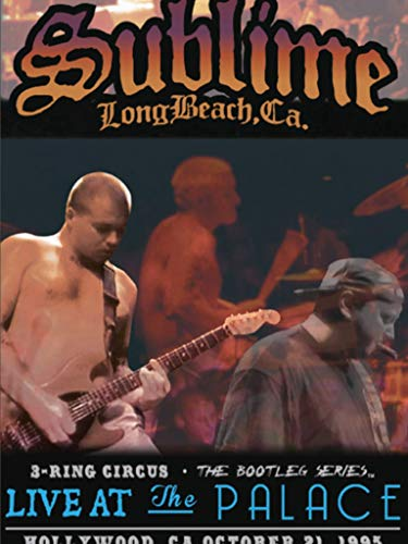 Sublime - 3 Ring Circus - Live At The Palace