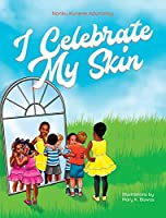 I Celebrate My Skin