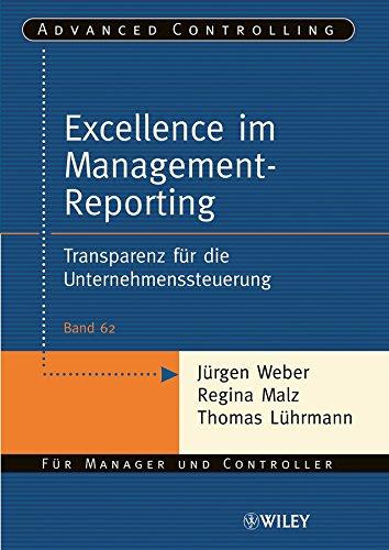 Excellence im Management-Reporting: Transparenz für die Unternehmenssteuerung (Advanced Controlling) (German Edition)