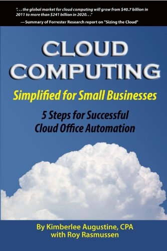 Cloud Computing Simplified for Small Businesses: Five Steps for Successful Cloud Office Automation (English Edition)