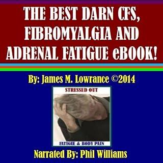 The Best Darn CFS, Fibromyalgia and Adrenal Fatigue eBook! cover art