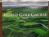 ワールド ゴルフコース 2021 壁かけ カレンダー WORLD GOLF Course